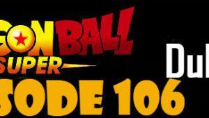 Dragon Ball Super Episode 106 English Dubbed DBSuper
