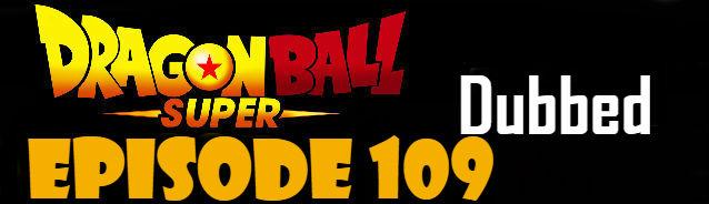 Dragon Ball Super Episode 109 English Dubbed DBSuper