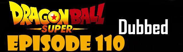 Dragon Ball Super Episode 110 English Dubbed DBSuper
