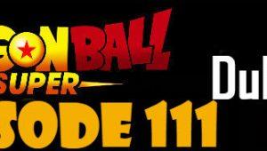 Dragon Ball Super Episode 111 English Dubbed DBSuper