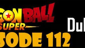 Dragon Ball Super Episode 112 English Dubbed DBSuper