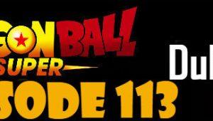 Dragon Ball Super Episode 113 English Dubbed DBSuper