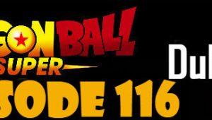 Dragon Ball Super Episode 116 English Dubbed DBSuper