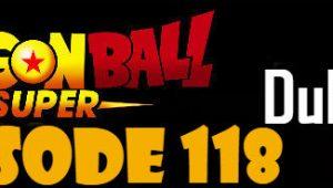 Dragon Ball Super Episode 118 English Dubbed DBSuper