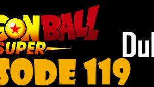 Dragon Ball Super Episode 119 English Dubbed DBSuper