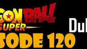 Dragon Ball Super Episode 120 English Dubbed DBSuper