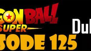 Dragon Ball Super Episode 125 English Dubbed DBSuper