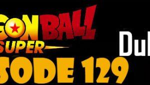 Dragon Ball Super Episode 129 English Dubbed DBSuper