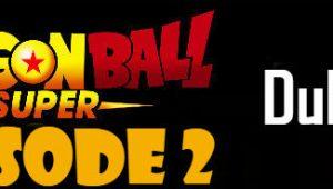 Dragon Ball Super Episode 2 English Dubbed DBSuper