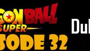 Dragon Ball Super Episode 32 English Dubbed DBSuper