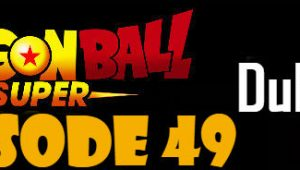 Dragon Ball Super Episode 49 English Dubbed DBSuper