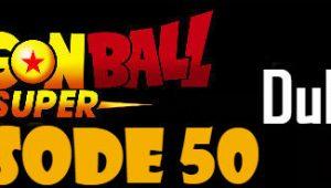 Dragon Ball Super Episode 50 English Dubbed DBSuper