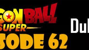 Dragon Ball Super Episode 62 English Dubbed DBSuper