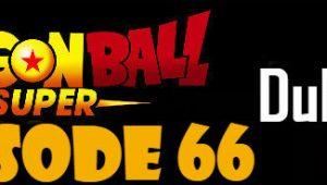 Dragon Ball Super Episode 66 English Dubbed DBSuper