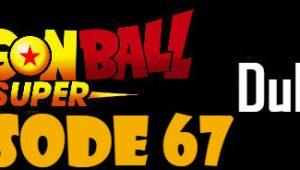 Dragon Ball Super Episode 67 English Dubbed DBSuper