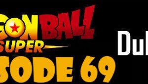 Dragon Ball Super Episode 69 English Dubbed DBSuper