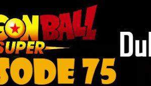 Dragon Ball Super Episode 75 English Dubbed DBSuper