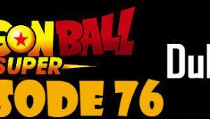 Dragon Ball Super Episode 76 English Dubbed DBSuper