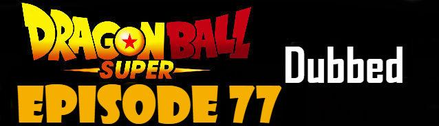 Dragon Ball Super Episode 77 English Dubbed DBSuper
