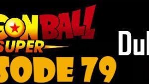 Dragon Ball Super Episode 79 English Dubbed DBSuper