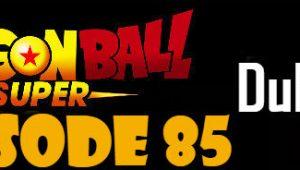 Dragon Ball Super Episode 85 English Dubbed DBSuper