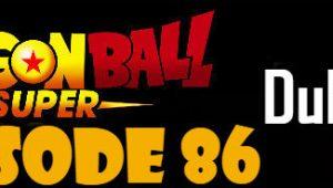 Dragon Ball Super Episode 86 English Dubbed DBSuper