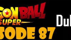 Dragon Ball Super Episode 87 English Dubbed DBSuper