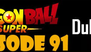Dragon Ball Super Episode 91 English Dubbed DBSuper