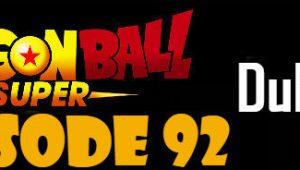 Dragon Ball Super Episode 92 English Dubbed DBSuper