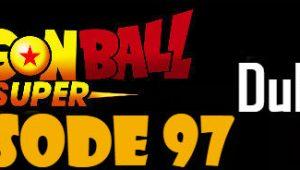 Dragon Ball Super Episode 97 English Dubbed DBSuper
