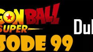 Dragon Ball Super Episode 99 English Dubbed DBSuper